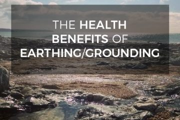 The health benefits of earthing / grounding