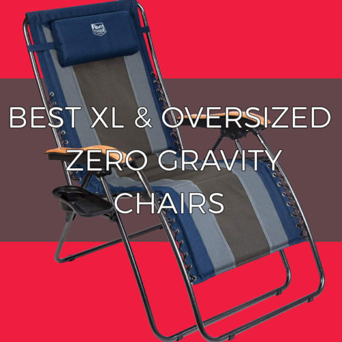Best XL and Oversized zero gravity chair recommendations