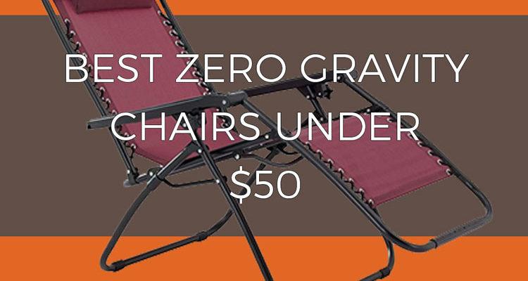 Best zero gravity chairs under $50