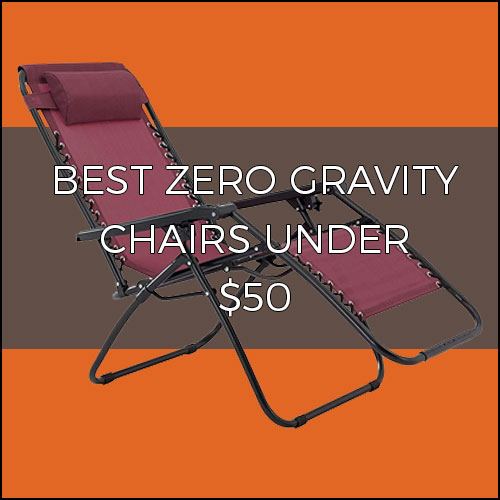 Best zero gravity chairs under $50